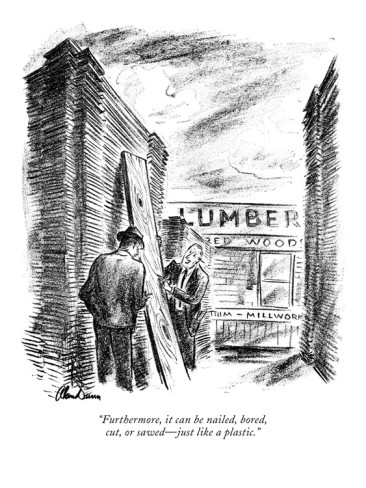 alan-dunn-furthermore-it-can-be-nailed-bored-cut-or-sawed-just-like-a-plastic-new-yorker-cartoon