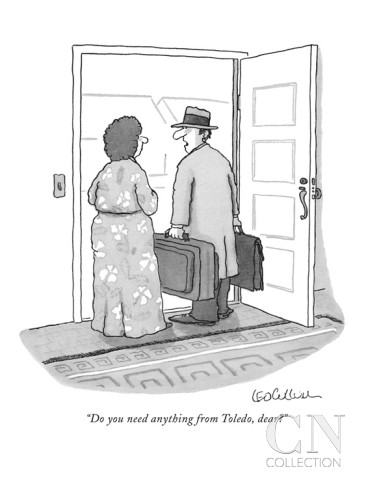 leo-cullum-do-you-need-anything-from-toledo-dear-new-yorker-cartoon